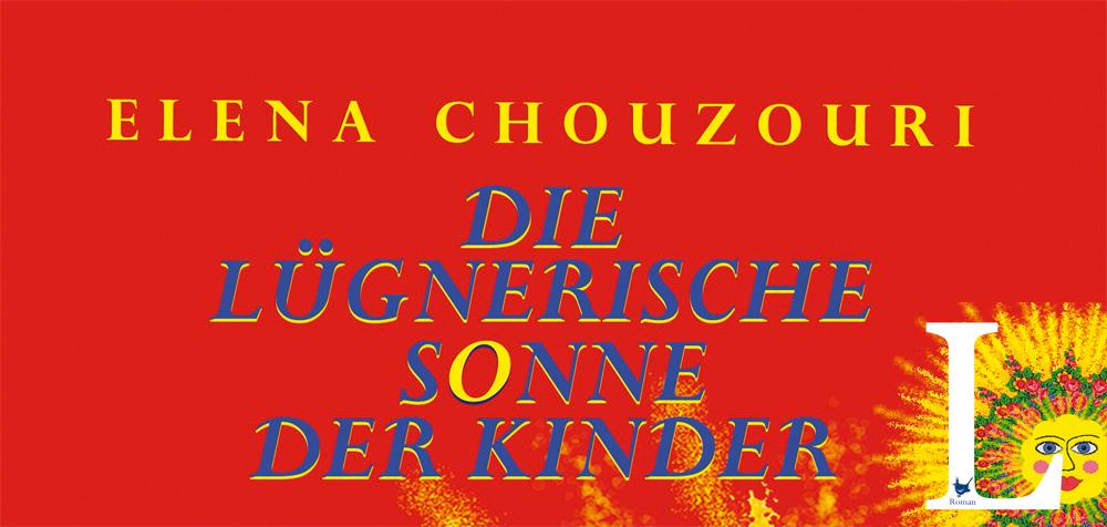 Die lügnerische Sonne der Kinder - Elena Chouzouri